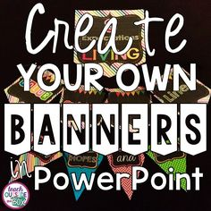 Create your own banners in power point!