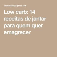 Low carb: 14 receitas de jantar para quem quer emagrecer