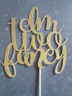 Check out this item in my Etsy shop https://www.etsy.com/listing/529160733/im-two-fancy-cake-topper-im-two-fancy