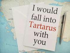 I Would Fall into Tartarus With You Greek Mythology Anniversary Card These were inspired by my love of Greek mythology and by Rick Riordan's 'Heroes of Olympus' series because. okay if you don't know, go and have a read. Percy Jackson Birthday, Tartarus, Valentines Design, Free Prints, Greek Mythology, Anniversary Cards, Your Cards, Gift Guide, Birthday Cards