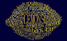 "2nd - I like how it says ""when life hands you lemons, make lemonade"" and it's in the shape of a lemon! (:"