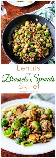 This Lentils and Brussels Sprouts skillet is a delicious way of incorporating filling lentils and healthy vegetables into your weeknight meals or meatless mondays. Very quick to prepare the Lentils and Brussels Sprouts are great on their own or as a side Healthy Recipes, Vegetable Recipes, Whole Food Recipes, Vegetarian Recipes, Cooking Recipes, Vegan Brussel Sprout Recipes, Veggie Food, Vegetable Soups, Healthy Protein