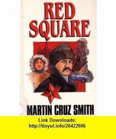 Red Square [Large Print] Martin Cruz Smith ,   ,  , ASIN: B005QH0SSG , tutorials , pdf , ebook , torrent , downloads , rapidshare , filesonic , hotfile , megaupload , fileserve