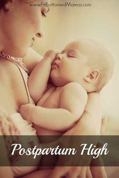 Did you get a natural high after giving birth?   Fit Bottomed Mamas