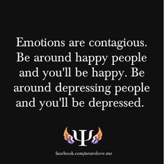 This is the truth! That's why I try my hardest to constantly be happy, to set a good vibe for everyone else :-).
