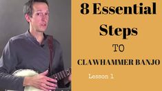 How to Play Clawhammer Banjo in 8 Essential Steps, Lesson 1 Guitar Tabs, Mandolin, Claw Hammer, Essentials, Banjos, Songs, Play, Instrumental, Learning
