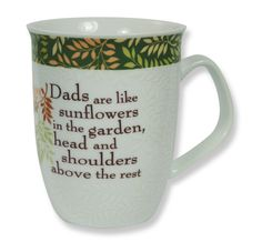 "CLASSIC COLLECTION MUG - DAD ""Dads are like sunflowers in the garden, head and shoulders above the rest."""