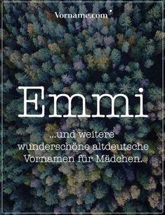 Dir gefällt der Name Emmi? Hier findest Du tolle altdeutsche Vornamen für Jungen und Mädchen. #vorname #altdeutsch #jungenname #mädchenname #altdeutschevornamen