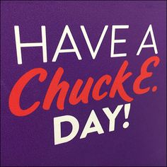 This Chuck E Cheese Have-A-Nice-Day Message says goodbye in an extremely timely fashion after you have settled your affairs and Kid Checked your child to. Spy Store, Chuck E Cheese, Customer Appreciation, Good Day, Close Up, Positivity, Messages, Sayings, Nice