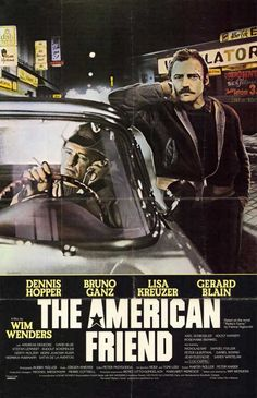 The American Friend (German: Der amerikanische Freund) (1977) dorected by Wim Wenders, adapted from the novel Ripley's Game by Patricia Highsmith, stars Dennis Hopper and Bruno Ganz