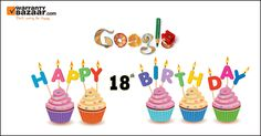 Let's celebrate today, Google's 18th Birthday! #HappyBirthdayGoogle! #Googlebirthday