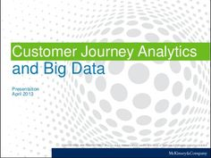 Customer Journey Analytics and Big Data - a presentation from McKinsey