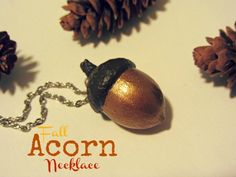 Homemakin and Decoratin: DIY Acorn Necklace made from a real acorn