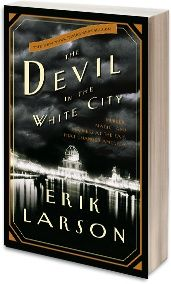 The Devil in the White City  Erik Larson : Best-selling Author of In the Garden of Beasts books-worth-reading