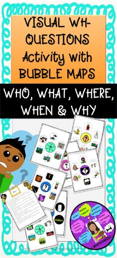 "This is WH-QUESTION Activity to be used to practice the ""What,"" ""Where,"" ""Who,"" ""Why,"" and ""When"" questions. This activity is presented visually with a graphic organizer ""bubble map"" and a picture representation of the answer choices in the outer bubbles. This activity is ideal for children with autism, visual learners, children with auditory processing challenges and/or children with attention deficits. #speechtherapy #speech #bubblemaps #autism #wh-questions #specialed"
