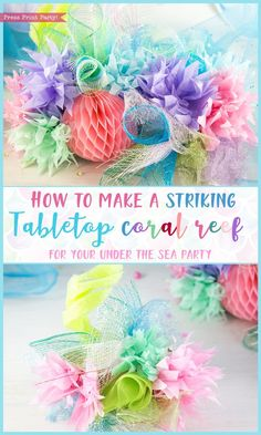How to make a striking tabletop coral reef for your mermaid or under the sea party - by Press Print Party! Mermaid party, Nemo party, Dorie Party, Under the sea birthday party theme, mermaid birthday. Birthday Centerpieces, Birthday Party Decorations, Under The Sea Party Centerpieces, 3rd Birthday Parties, Birthday Ideas, 11th Birthday, Birthday Cakes, Little Mermaid Parties, Under The Sea Theme