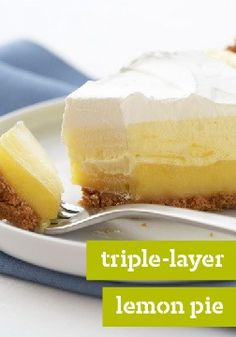 Triple-Layer Lemon Pie – Hello, sunshine. Three layers — fluffy, creamy and cool — come together to make this perfect no-bake pie.