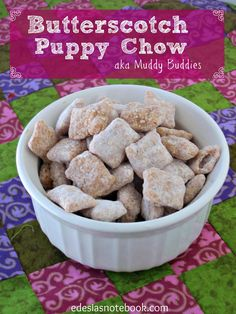 Butterscotch Puppy Chow (Muddy Buddies)