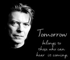 Bowie ~ hear the music🎶 Wisdom Quotes, Words Quotes, Wise Words, Me Quotes, Sayings, Brainy Quotes, Witty Quotes, David Bowie Quotes, Meaningful Quotes
