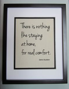 """Canvas Wall Decor - Jane Austen Quote - There is Nothing Like Staying at Home, For Real Comfort - Print 8"""" x 10"""". $15.00, via Etsy."""