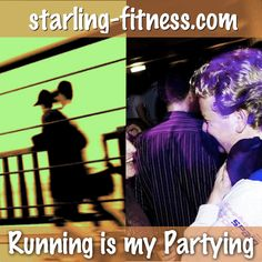 Running is my Partying from Starling Fitness