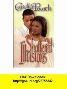 Shattered Illusions (Arabesque) (9781583141229) Candice Poarch , ISBN-10: 1583141227  , ISBN-13: 978-1583141229 ,  , tutorials , pdf , ebook , torrent , downloads , rapidshare , filesonic , hotfile , megaupload , fileserve