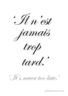 """♔ 'It's never too late' saved via John Biccard's board """"Paris ~ 'The Art of Life' """""""