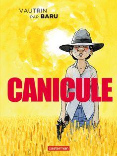 Casterman : Canicule, Baru adapte Vautrin - http://www.ligneclaire.info/casterman-canicule-baru-vautrin-5795.html