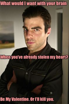 """""""Or i'll kill you"""" no worries for me then XD Valentine Cards, Be My Valentine, Sylar Heroes, The Big Band Theory, Nos4a2, Heroes Reborn, Danielle Panabaker, Zachary Quinto, Double Chin"""