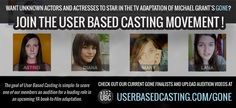 We're a YA acting community full of teens wanting to audition for lead roles in upcoming YA book-to-film-adaptations. We hope you'll come make some sick GONE audition videos with us!  http://userbasedcasting.com/GONE