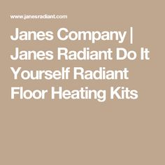 Janes Radiant Company specializes in custom radiant floor heating kits for small contractors and do-it-yourself homeowners across the nation. Radiant Heating System, Radiant Floor, Heating Systems, Kit, Flooring, Garage Ideas, Sunroom, Future House, House Ideas
