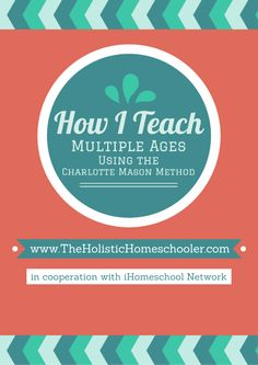 How I Teach Multiple Ages Using the Charlotte Mason Method #homeschool #charlottemason