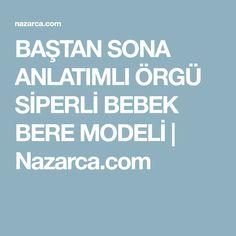BAŞTAN SONA ANLATIMLI ÖRGÜ SİPERLİ BEBEK BERE MODELİ | Nazarca.com