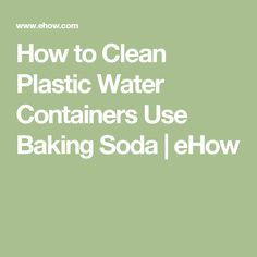 How to Clean Plastic Water Containers Use Baking Soda | eHow