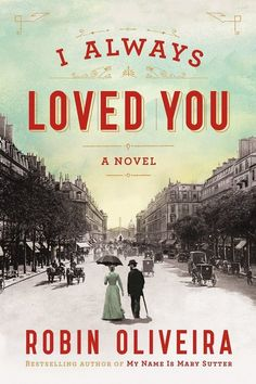 5 Books to Read About Art and Artists 4) I Always Loved You by Robin Oliveira