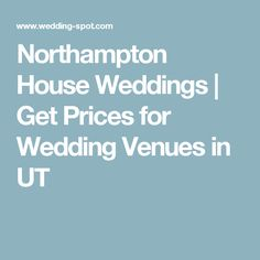 Northampton House Weddings | Get Prices for Wedding Venues in UT