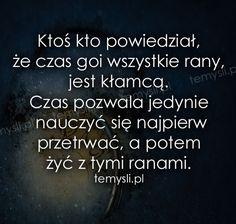 TeMysli.pl - Inspirujące myśli, cytaty, demotywatory, teksty, ekartki, sentencje Positive Thoughts, Sentences, Survival, Positivity, Baking, Math, Quotes, Frases, Quotations