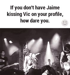 If you don't have Jaime kissing Vic on your profile, how dare you.