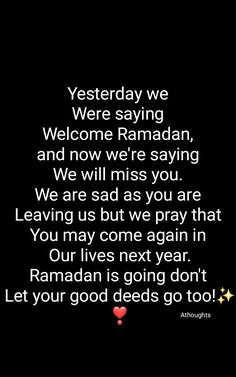 Yesterday we Were saying Welcome Ramadan, and now we're saying We will miss you. We are sad as you are Leaving us but we pray that You may come again in Our lives next year. Ramadan is going don't Let your good deeds go too!✨❣ Athoughts My Thoughts Don't Let, Let It Be, Leaving Quotes, Ramadan Activities, Beautiful Islamic Quotes, Imam Ali, Good Deeds, Quran Quotes, Mecca