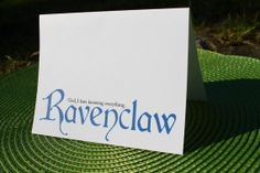 RAVENCLAW . . . god I hate knowing everything - Harry Potter Funny Card by MintWaffle