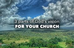 3 Parts of God's Vision
