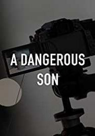 Watch A Dangerous Son Online Hollywood Movies 2018, Foreign Movies, Full Movies Download, Watches Online, Movies Online, Documentaries, Cinema, Romantic, Free