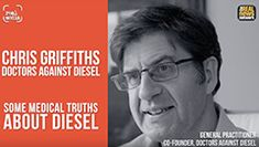 Real Media: Doctors Against Diesel  Co-founder of Doctors Against Diesel Chris Griffiths on why he has expanded his work from research to lobbying and protesting about what he sees as a medical emergency in our cities