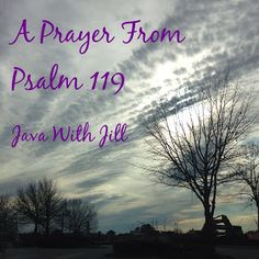 A Prayer From Psalm 119 - Java With Jill
