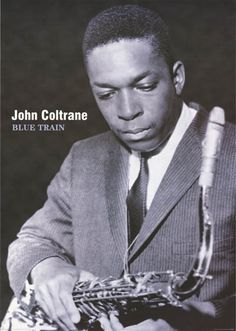 "A great John Coltrane poster! Blue Train - his last ""conventional"" jazz LP and a classic by the saxophone legend. Check out the rest of our excellent selection of John Coltrane posters! Need Poster Mounts. Jazz Artists, Blues Artists, Jazz Musicians, Music Artists, Smooth Jazz, Music Is Life, My Music, Rock Indie, Jazz Players"