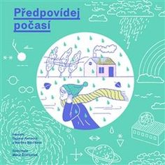 Předpovídej počasí - Ada Böhmerová; Martina Jablonská; Jitka Součková Books To Read, Map, Reading, Children, Google Search, Sweet, Boys, Location Map, Word Reading