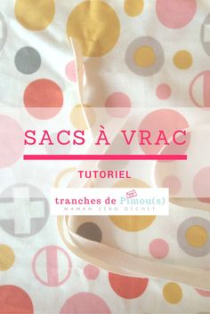 Tutoriel pour coudre vos sacs à vrac - Coin Couture, Couture Sewing, Beginner Sewing Patterns, Sewing Projects For Beginners, Knitting Beginners, Diy Projects, Sewing Hacks, Sewing Tutorials, Sewing Tips