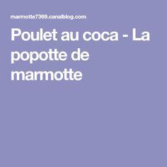 Poulet au coca - La popotte de marmotte