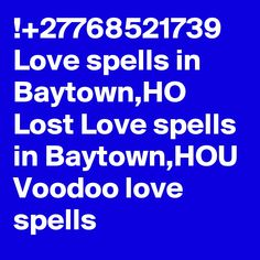 Love spells in Baytown,HO Lost Love spells in Baytown,HOU Voodoo love spells Lost Love Spells, Love Spell Caster, Spelling, Writer, How To Plan, Sign Writer, Writers, Games