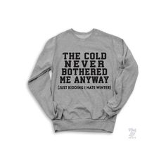 The Cold Never Bothered Me Anyway Sweater ($49) ❤ liked on Polyvore featuring tops, sweaters, shirts y shirts & tops